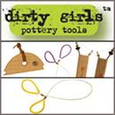Dirty Girls Pottery Tools